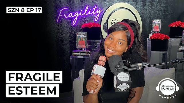 Fragile Esteem
