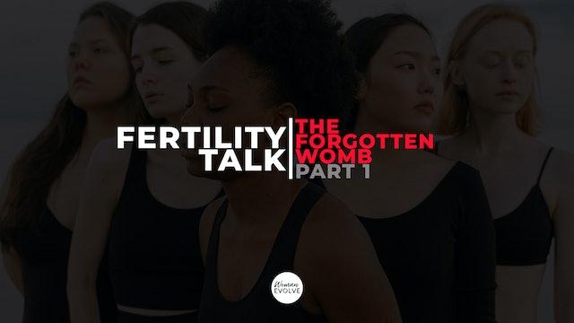 Fertility Talk: The Forgotten Womb Part 1