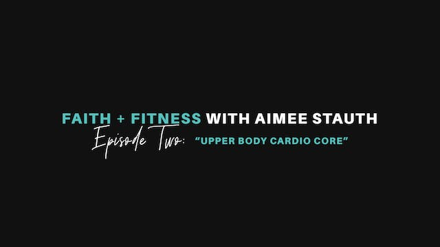 Upper Body, Cardio, and Core