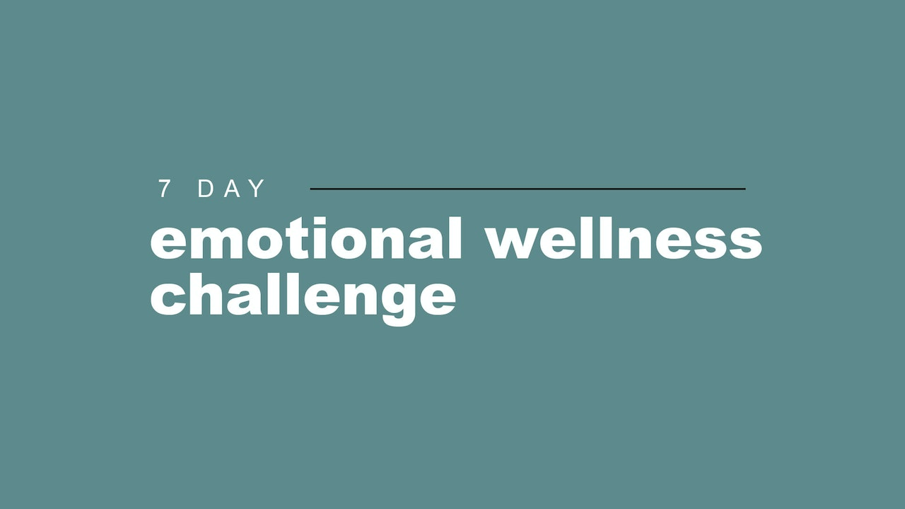 7 Day Emotional Wellness Challenge