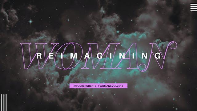 Re-Imagining Woman - Touré Roberts