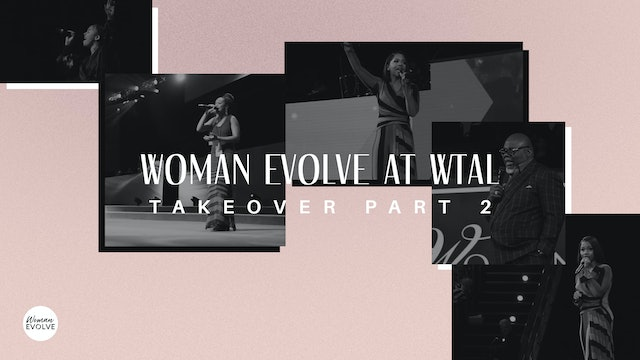 Woman Evolve at WTAL Takeover: Part 2