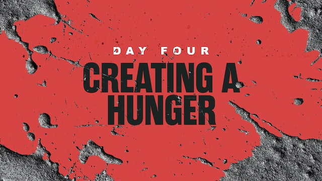 Day 4: Creating a Hunger
