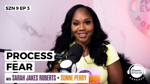 Processing Fear w/ Sarah Jakes Roberts & Sunne Perry