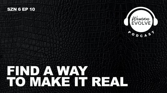 Find A Way To Make It Real