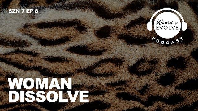 Woman Dissolve