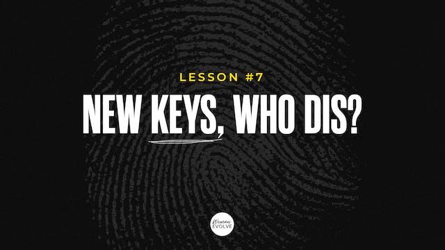 New Keys, Who dis?