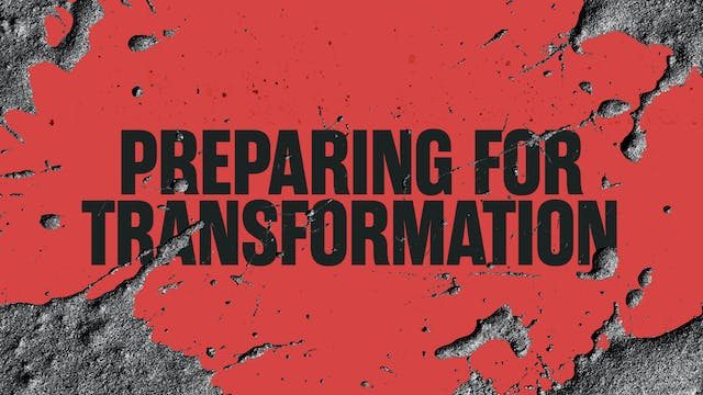 Day 1: Preparing for Transformation