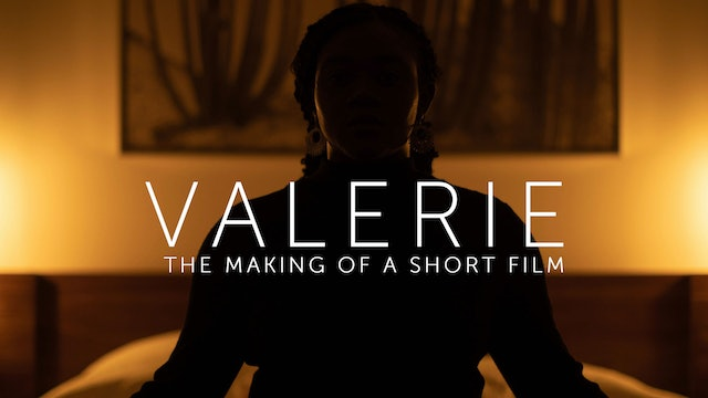 Valerie: The Making of a Short Film