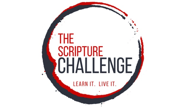 The Scripture Challenge.  Learn it.  Live it.