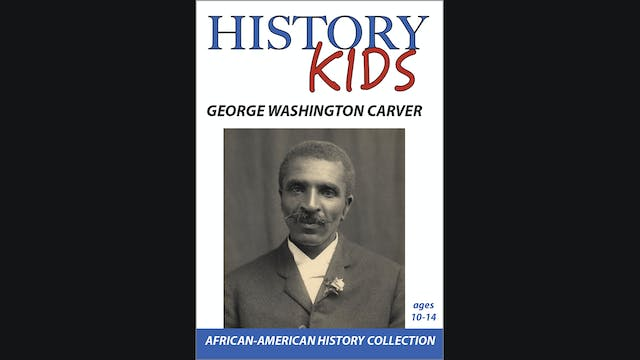 History Kids - George Washington Carver