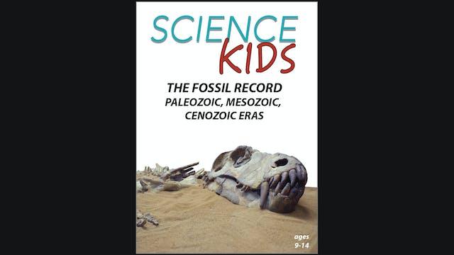 Science Kids - The Fossil Record - Paleozoic, Mesozoic, Cenozoic Eras