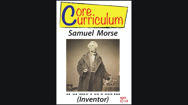 Core Curriculum - Samuel Morse