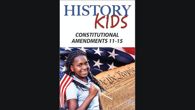 History Kids - Constitutional Amendments 11-15