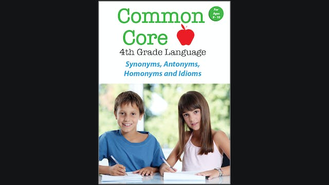 Common Core - 4th Grade Language - Synonyms, Antonyms, Homonyms and Idioms