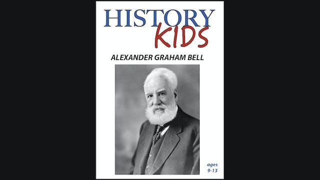 History Kids - Alexander Graham Bell