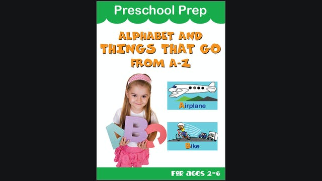 Preschool Prep - Alphabet and Things That Go from A - Z