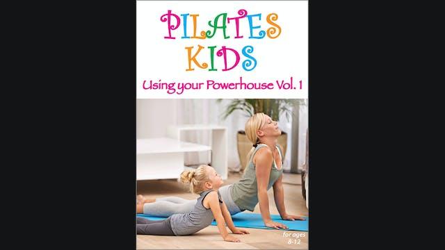 Pilates Kids - Using Your Powerhouse - Vol. 1