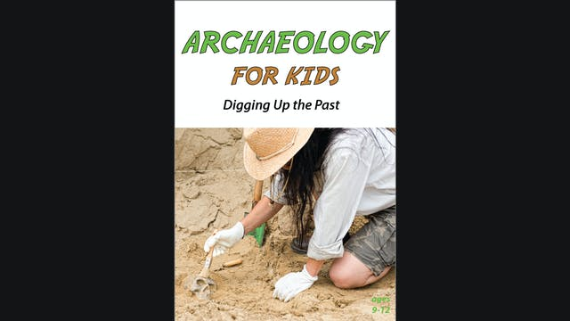 Archaeology for Kids - Digging Up the Past