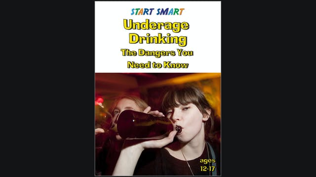 Start Smart - Underage Drinking - The Dangers You Need to Know  - Grades 8 -12