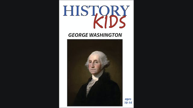 History Kids - George Washington