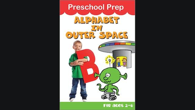 Preschool Prep - Alphabet In Outer Space