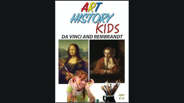 Art History Kids - DaVinci and Rembrandt