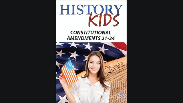 History Kids - Constitutional Amendments 21 - 24
