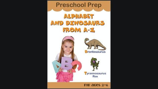 Preschool Prep - Alphabet and Dinosaurs from A-Z
