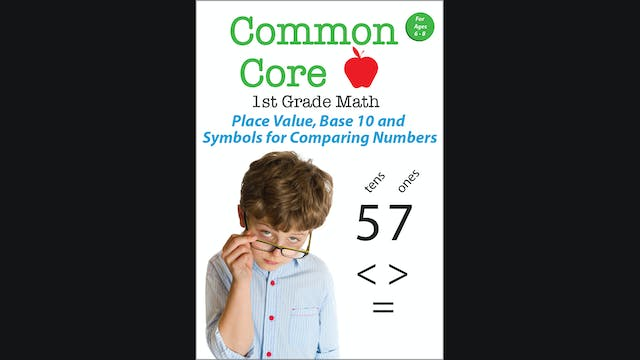 Common Core - 1st Grade Math - Place Value, Base 10 and Comparing Numbers