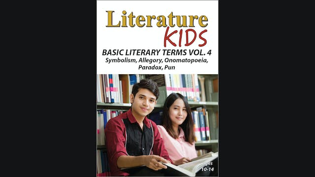 Literature Kids -  Basic Literary Terms - Volume Four