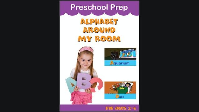 Preschool Prep - Alphabet Around My Room