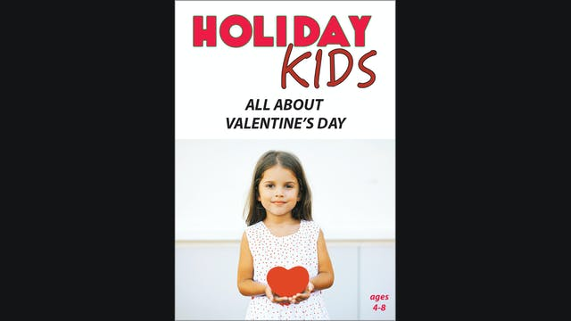 Holiday Kids - All About Valentine's Day