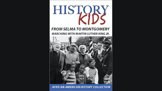 History Kids - Selma to Montgomery - Marching with Martin Luther King, Jr.