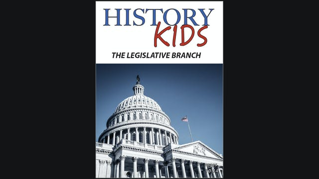 History Kids - The Legislative Branch