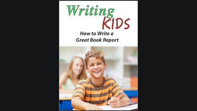 Writing Kids - How to Write a Book Report - Grades 4 - 6