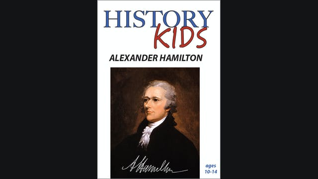 History Kids - Alexander Hamilton
