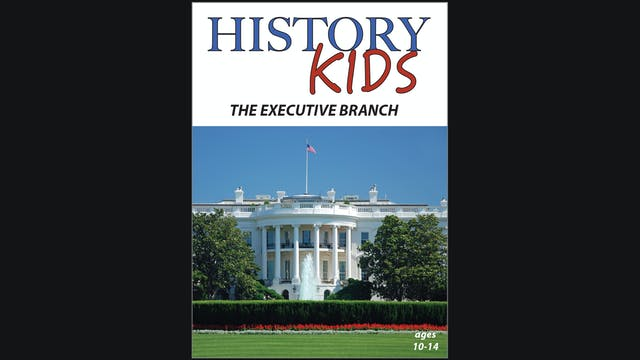History Kids - The Executive Branch