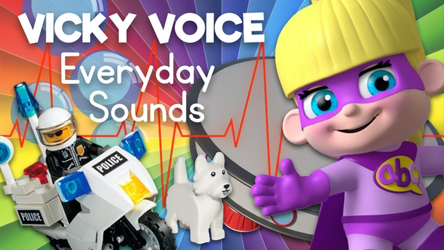 Listen to Everyday Noises and Sounds with Vicky Voice