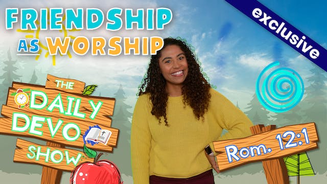 #81 - Friendship As Worship?!