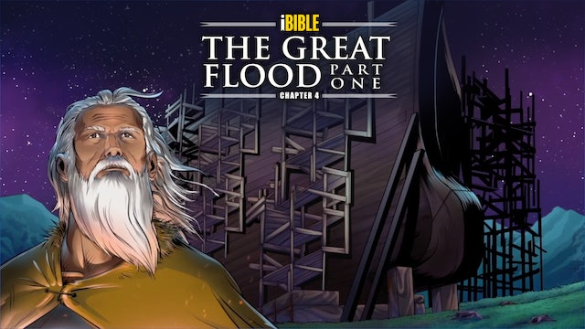 iBIBLE   Chapter 4: The Great Flood Part 1