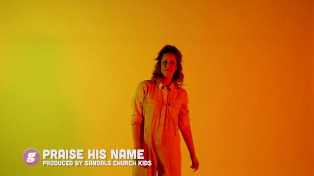 Praise His Name (Music Video)