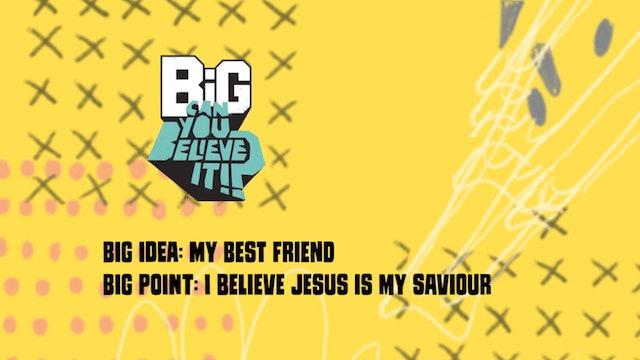 CAN YOU BELIEVE IT?!    Big Message Preschool Episode 2.1   My Best Friend