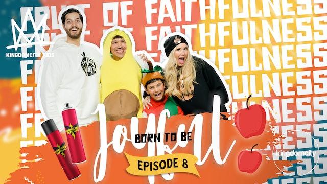BORN TO BE JOYFUL | Episode 8: The Fruit of Faithfulness