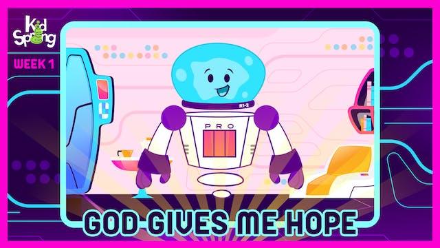 Week 1: God Gives Me Hope