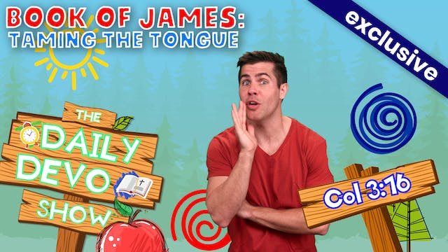 #101 - Book of James: Taming The Tongue