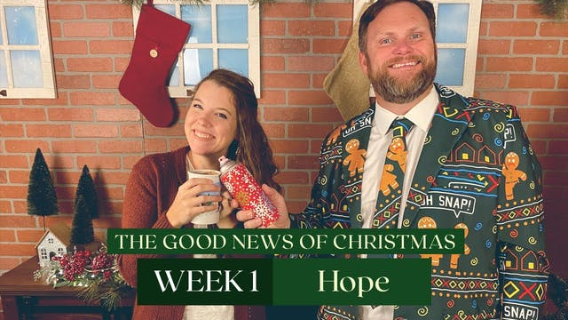 Advent Week 1: The Good News of Chris...