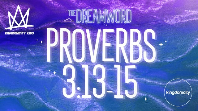 THE DREAMWORD | 05 | PROVERBS 3:13-15