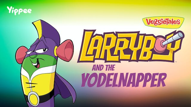 LarryBoy and The Yodelnapper
