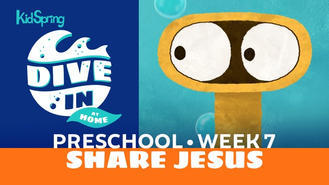 Week 7: Share Jesus